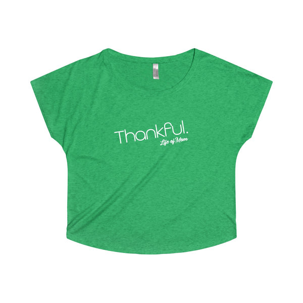 Life of Mom - Thankful Dolman T-Shirt