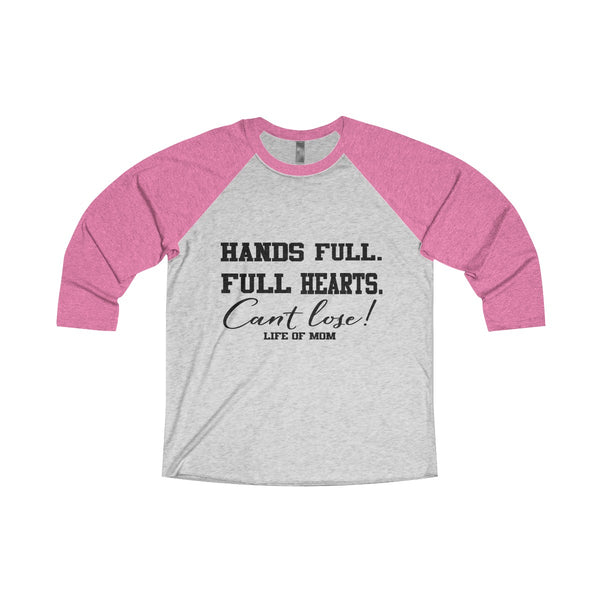 Life of Mom - Hands Full. Full Hearts. Can't Lose! Athletic T-Shirt