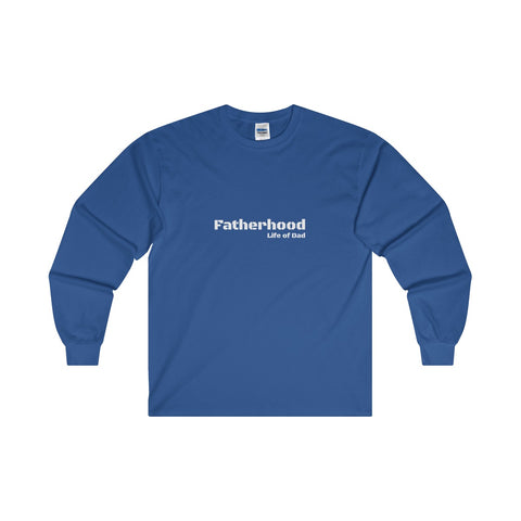Fatherhood Life of Dad Long Sleeve Shirt