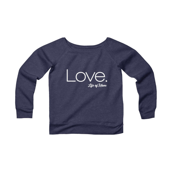 Life of Mom - Love Sweatshirt