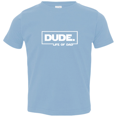 Dude Toddler T-Shirt - Dude I am Your Father!