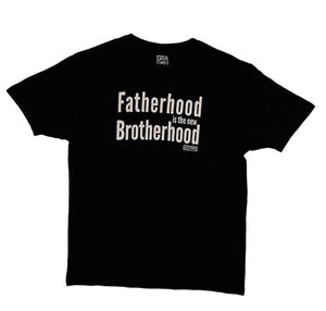 Fatherhood is the new Brotherhood T-Shirt