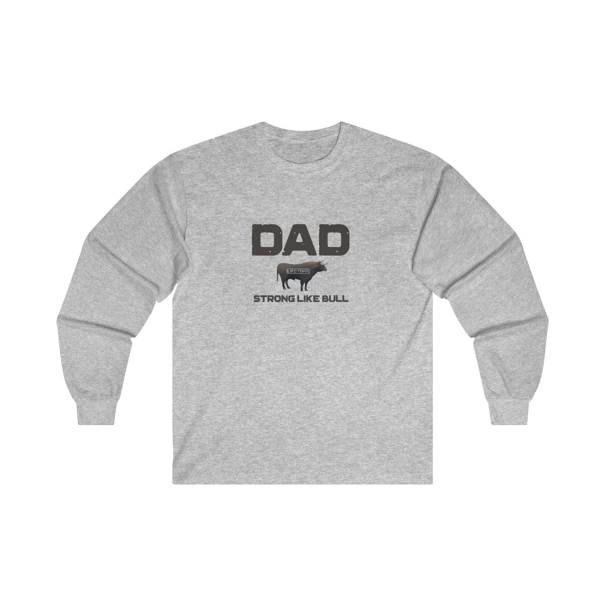 Dad Strong Like Bull Long Sleeve Shirt