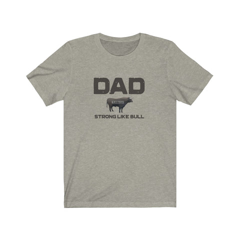 Dad Strong Like Bull T-Shirt