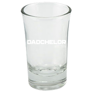 DADCHELOR Shot Glass