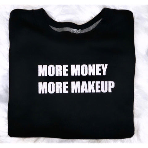 More Money More Makeup Crop Sweater