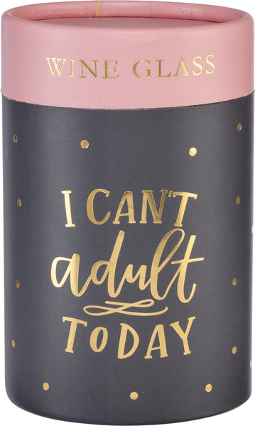 Wine Glass Can't Adult Today