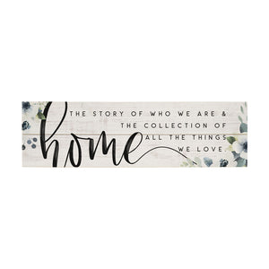 Home, The Story of Who We Are Sign