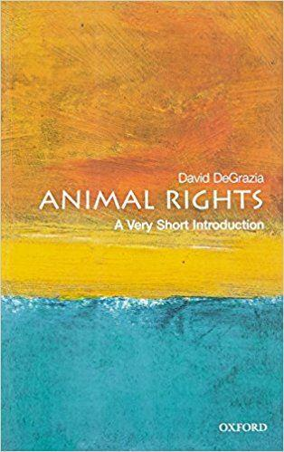 Animal Rights: A Very Short Introduction  - David Degrazia - TheVeganKind