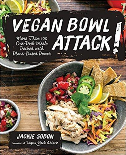 Vegan Bowl Attack! More Than 100 One-Dish Meals Packed with Plant-Based Power - TheVeganKind