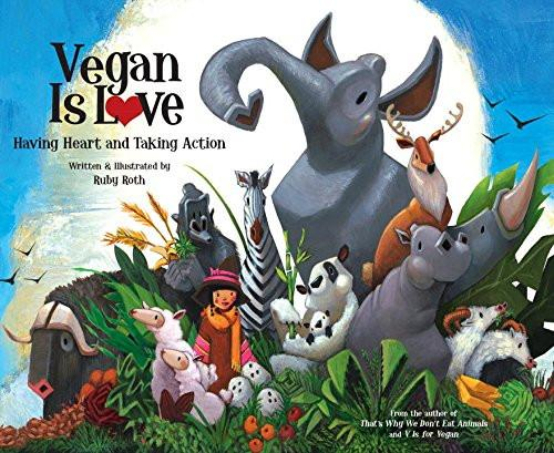 Vegan Is Love - Having Heart and Taking Action - TheVeganKind