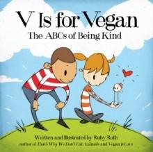 Book - V Is For Vegan - The ABC's Of Being Kind