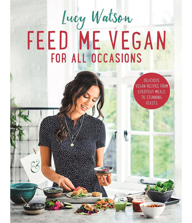 Lucy Watson - Feed Me Vegan - For All Occasions
