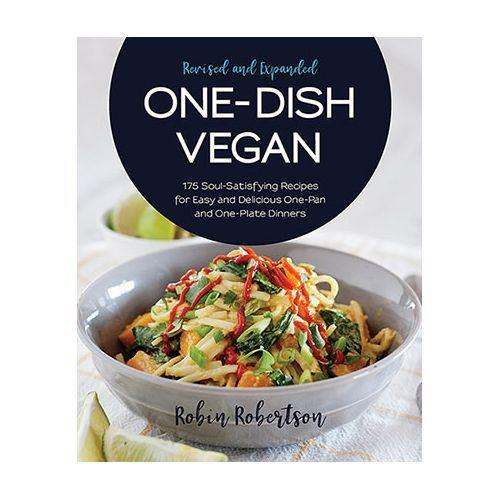 One-Dish Vegan - Revised and Expanded Edition - Robin Robertson