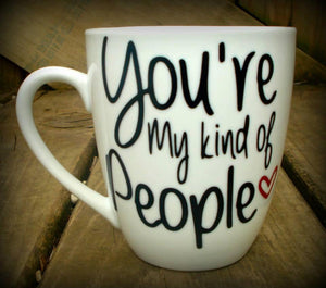 Customizable mug for a friend Youre my kind of People coffee mug Best Friend Gift My People mug Bestfriend Gift