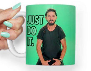 Shia Labeouf Just Do It Funny Meme Mug - 11 oz. or 15 oz. Mug