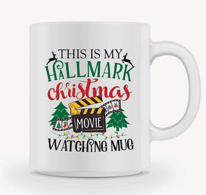 This Is My Hallmark Christmas Movie Watching Mug - 11 oz. or 15 oz. Mug Mug