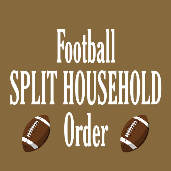 Football Order: Split Household