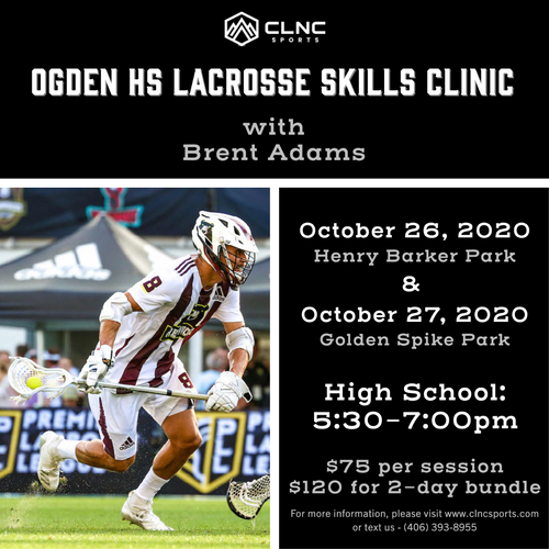 Ogden (UT) HS Men's Lacrosse Clinic - October 26-27, 2020