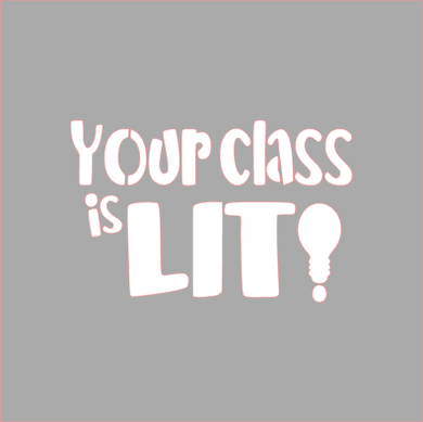 Your Class is Lit Stencil - Dots and Bows Designs