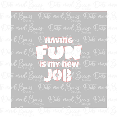 Fun New Job Stencil Digital Download