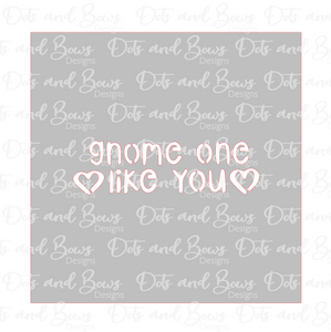 Gnome One Like You Stencil Digital Download
