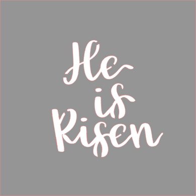 He is Risen Stencil Digital Download - Dots and Bows Designs