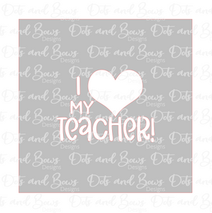 I Heart My Teacher Stencil