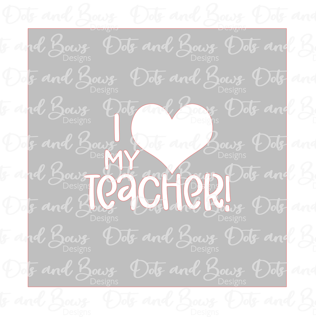 I Love My Teacher Stencil Digital Download