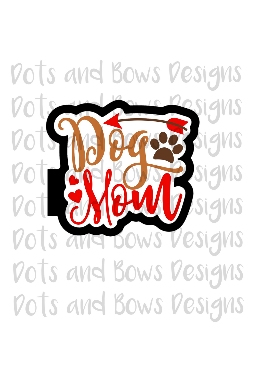 Dog Mom Cutter - Dots and Bows Designs