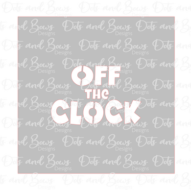 Off The Clock Stencil Digital Download