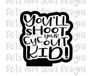 You'll Shoot Your Eye Out Cutter - Dots and Bows Designs