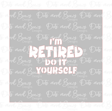 Retired Do It Yourself Stencil Digital Download