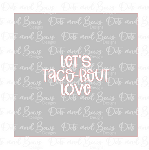 Let's Taco Bout Love Stencil