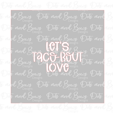 Let's Taco Bout Love Stencil Digital Download
