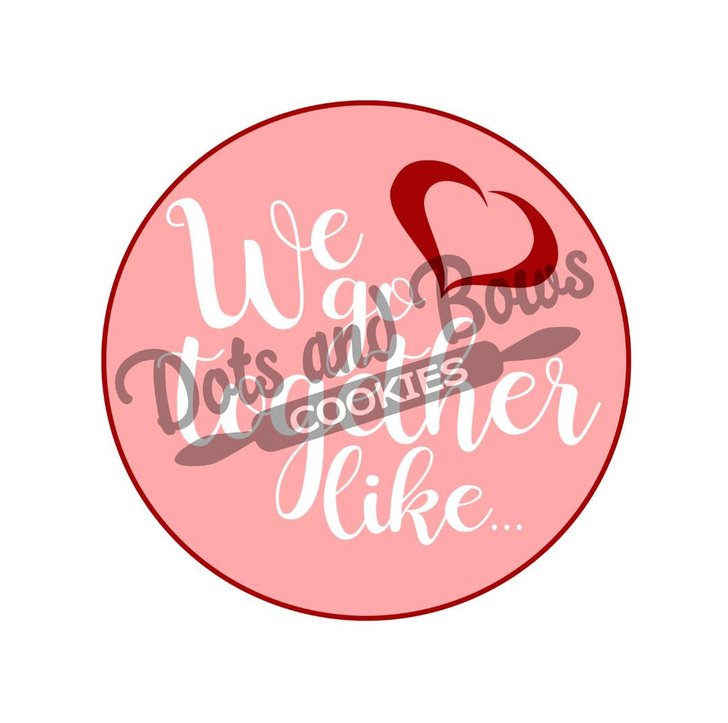 We Go Together Package Tags - Dots and Bows Designs