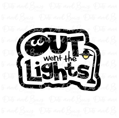 Out Went The Lights STL Cutter File