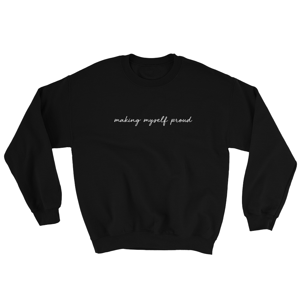 MAKING MYSELF PROUD black Sweatshirt | Feminism | LGBTQIA | Body Positivity | SAMA Apparel