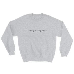 MAKING MYSELF PROUD grey Sweatshirt | Feminism | LGBTQIA | Body Positivity | SAMA Apparel