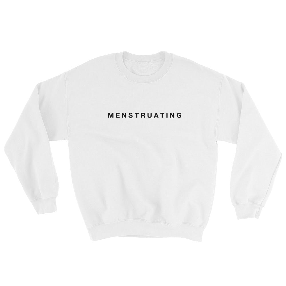 MENSTRUATING - Feminist Sweatshirt (white) | SAMA Apparel