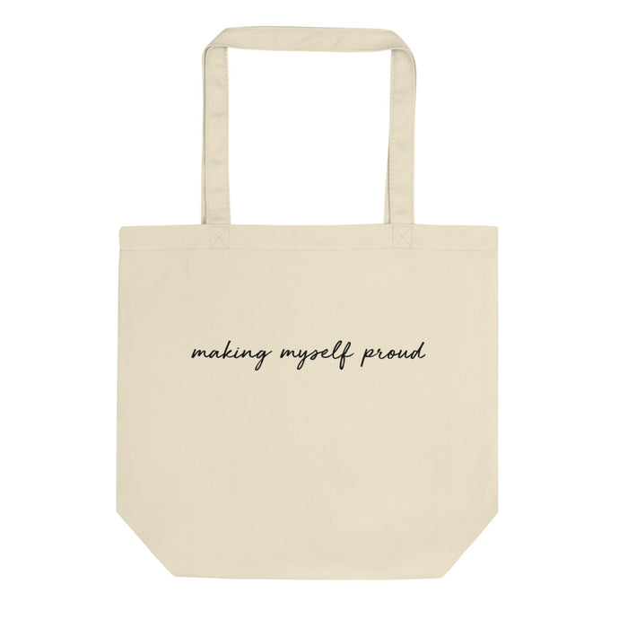 MAKING MYSELF PROUD Eco Tote Bag