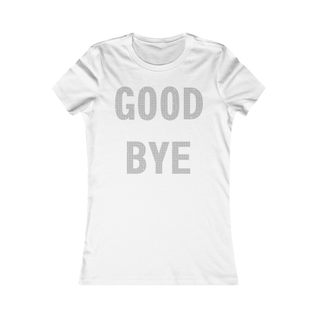 Adult Womens GOODBYE T Shirt