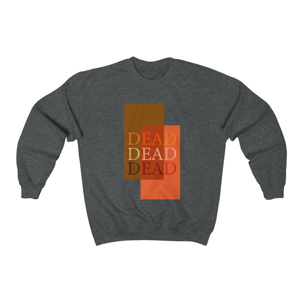 Adult Unisex DEADDEADDEAD Sweatshirt
