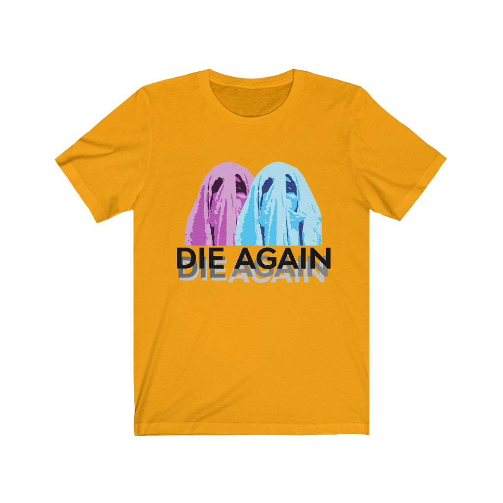 Adult Unisex DIE AGAIN Short Sleeve Tee
