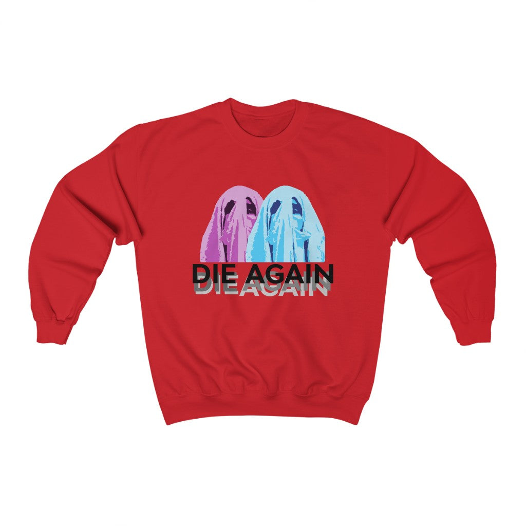 Adult Unisex DIE AGAIN Sweatshirt