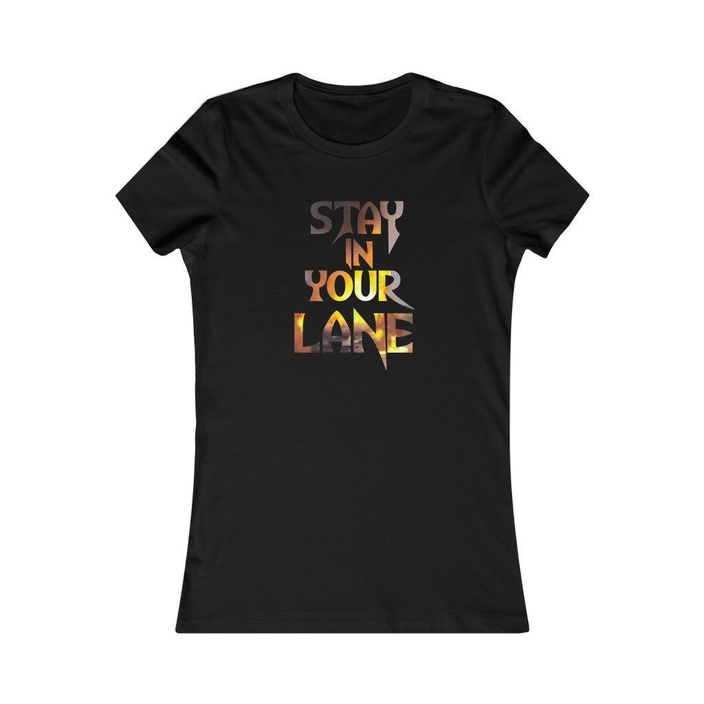 Adult Women's Stay In your Lane T Shirt