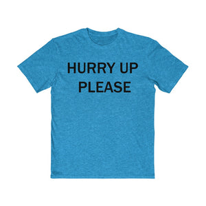 Adult Mens Hurry Up Please T Shirt