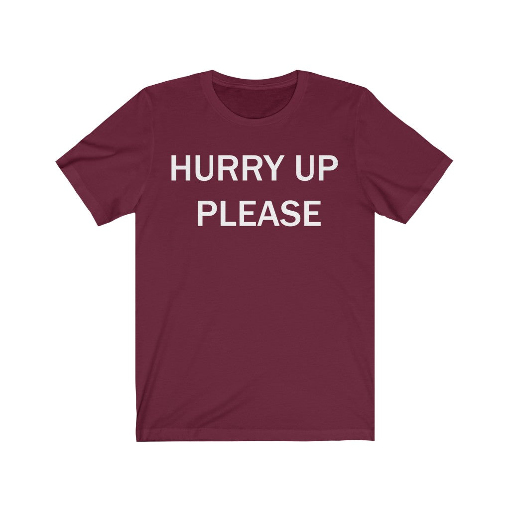 Adult Unisex Hurry Up Please Short Sleeve T Shirt
