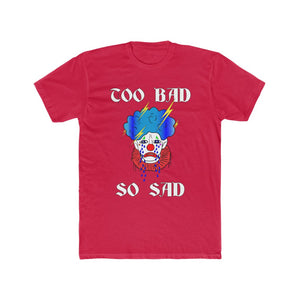 Adult Mens Too Bad So Sad T Shirt