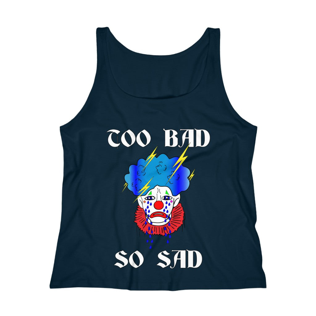 Adult Women's Too Bad So Sad Relaxed Jersey Tank